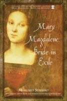 Mary Magdalene —Bride  in Exile